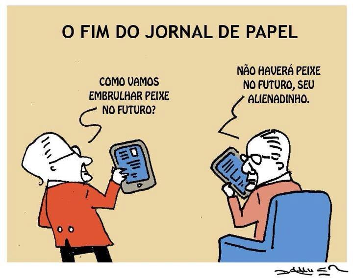 Charge - O fim do jornal de papel (Fonte 100 Meias Palavras)