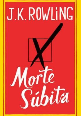 Capa do livro Morte Súbita, estreia de J.K. Rowling na literatura adulta. (Foto: Divulgação)