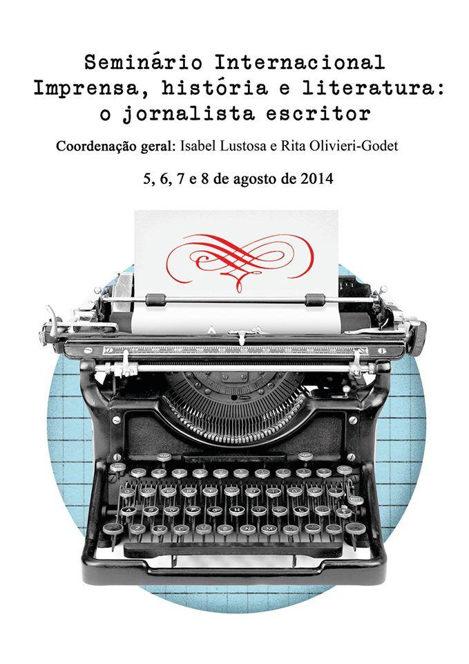 Seminário Internacional Imprensa, história e literatura o jornalista escritor