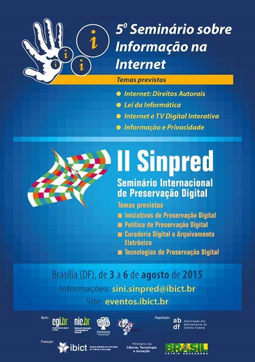 5º Seminário sobre Informação na Internet II Seminário Internacional de Preservação Digital (Sinpred)