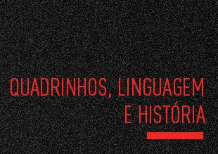 Quadrinhos, Linguagem e História