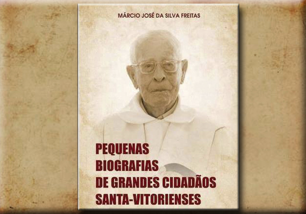 Pequenas Biografias de Grandes Cidadãos Santa-Vitorienses