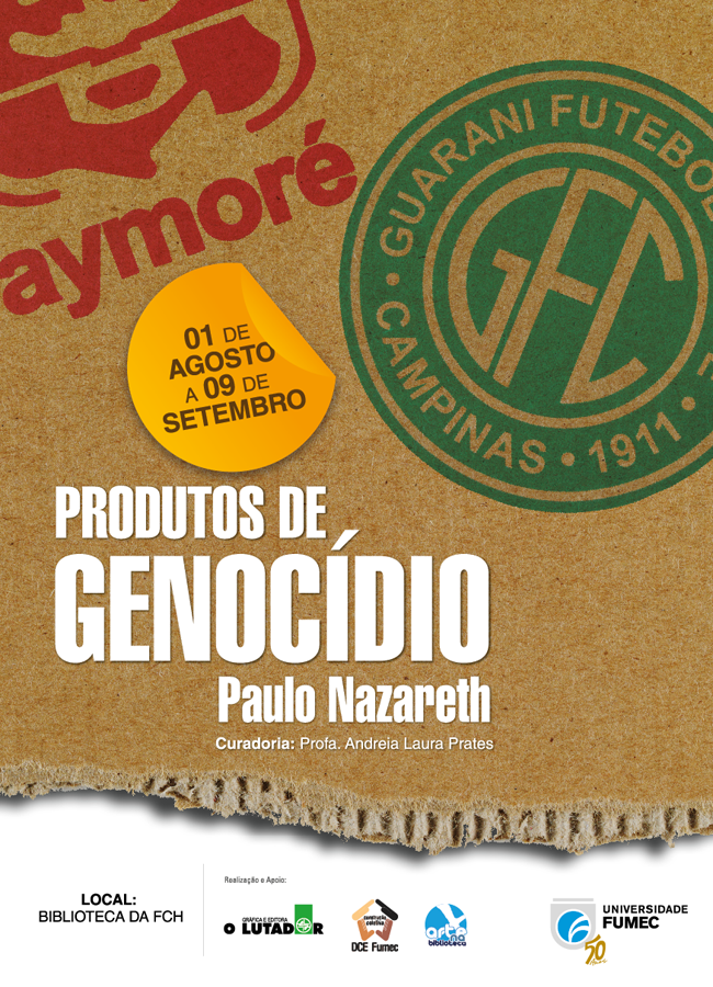Exposição Produtos de Genocídio Paulo Nazareth