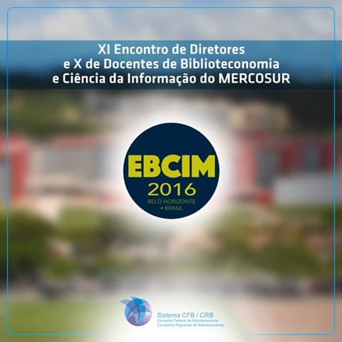 XI Encontro de Diretores e o X de Docentes de Biblioteconomia e Ciência da Informação do Mercosul